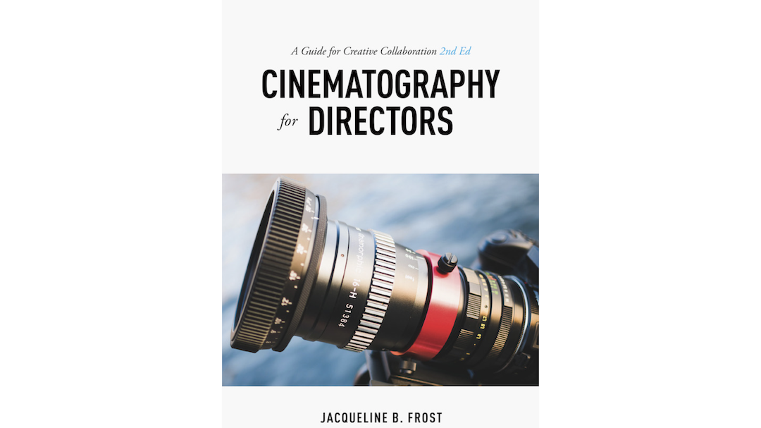 [BOOK REVIEW] Cinematography for Directors (2nd Edition) By Jacqueline B. Frost