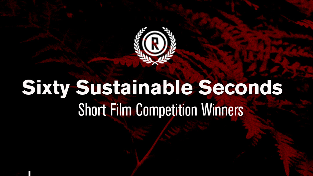 Sixty Sustainable Seconds Short Film Competition Winner