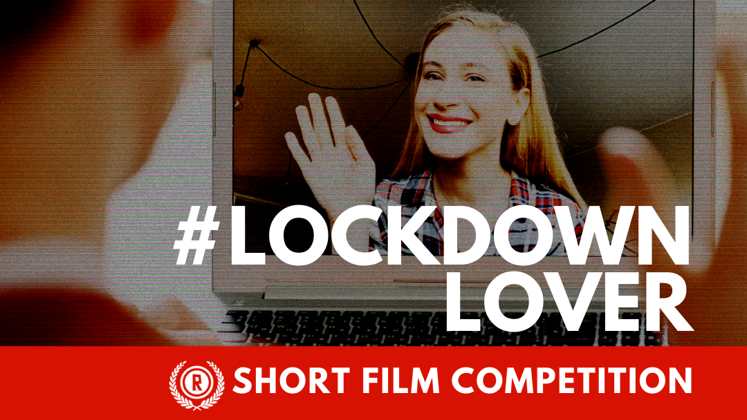 #LockdownLover Short Film Competition Winners!